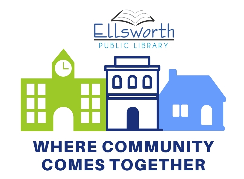 Where Community Comes Together : Ellsworth Public Library Building Campaign